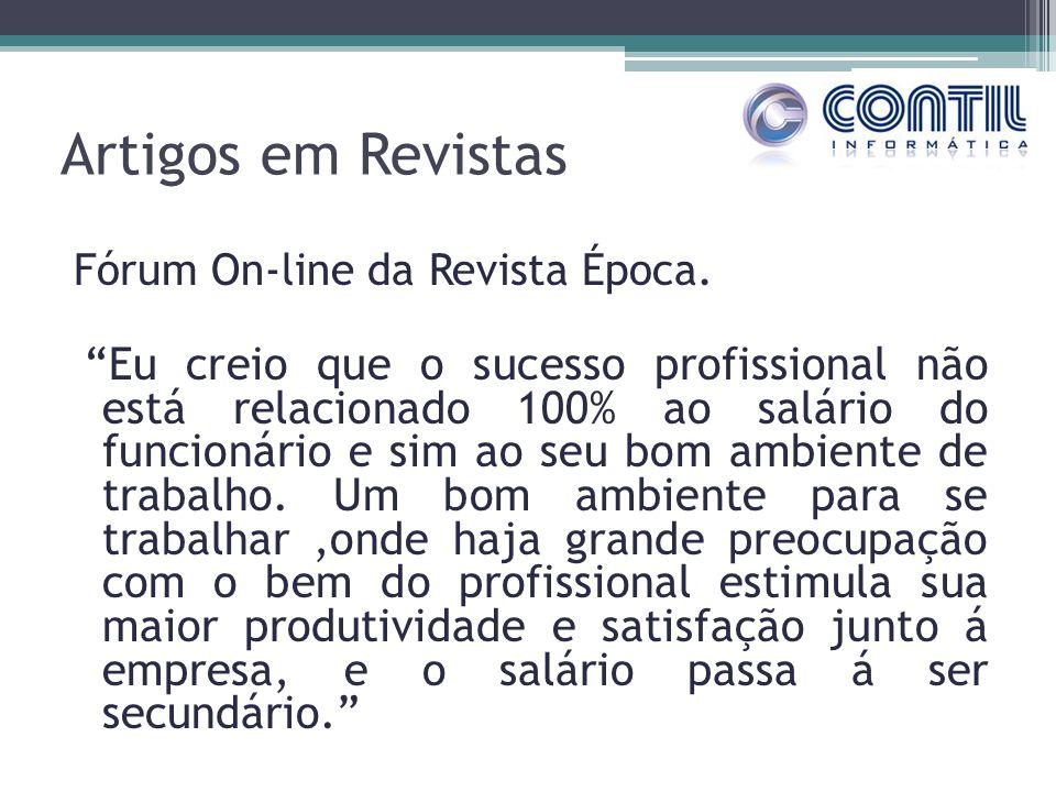 Artigos em Revistas Fórum On-line da Revista Época. Eu creio que o sucesso profissional não está relacionado 100% ao salário do funcionário e sim ao s