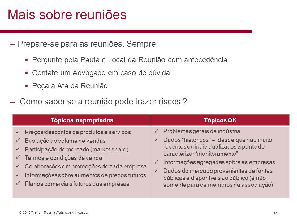 © 2013 Trench, Rossi e Watanabe Advogados –Prepare-se para as reuniões. Sempre: Pergunte pela Pauta e Local da Reunião com antecedência Contate um Adv