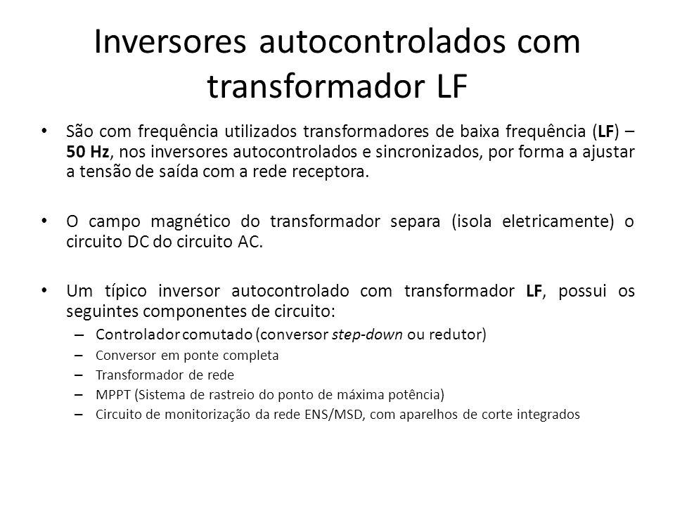 Inversores autocontrolados com transformador LF São com frequência utilizados transformadores de baixa frequência (LF) – 50 Hz, nos inversores autocon