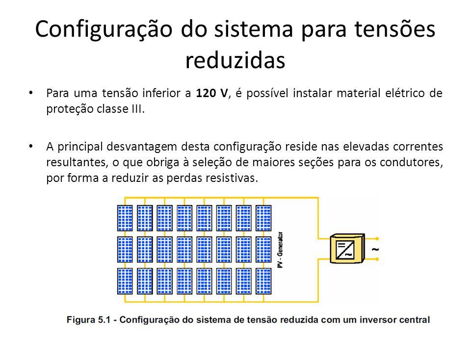 Configuração do sistema para tensões reduzidas Para uma tensão inferior a 120 V, é possível instalar material elétrico de proteção classe III. A princ