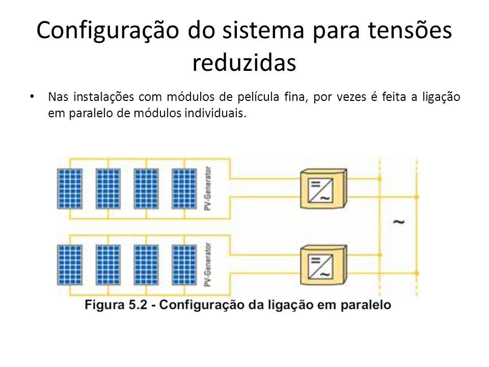 Configuração do sistema para tensões reduzidas Nas instalações com módulos de película fina, por vezes é feita a ligação em paralelo de módulos indivi