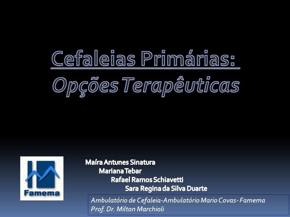 Ambulatório de Cefaleia-Ambulatório Mario Covas- Famema Prof. Dr. Milton Marchioli