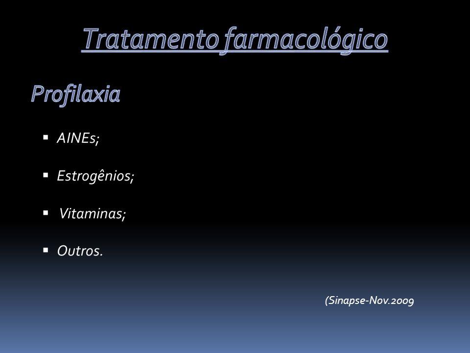 AINEs; Estrogênios; Vitaminas; Outros. (Sinapse-Nov.2009