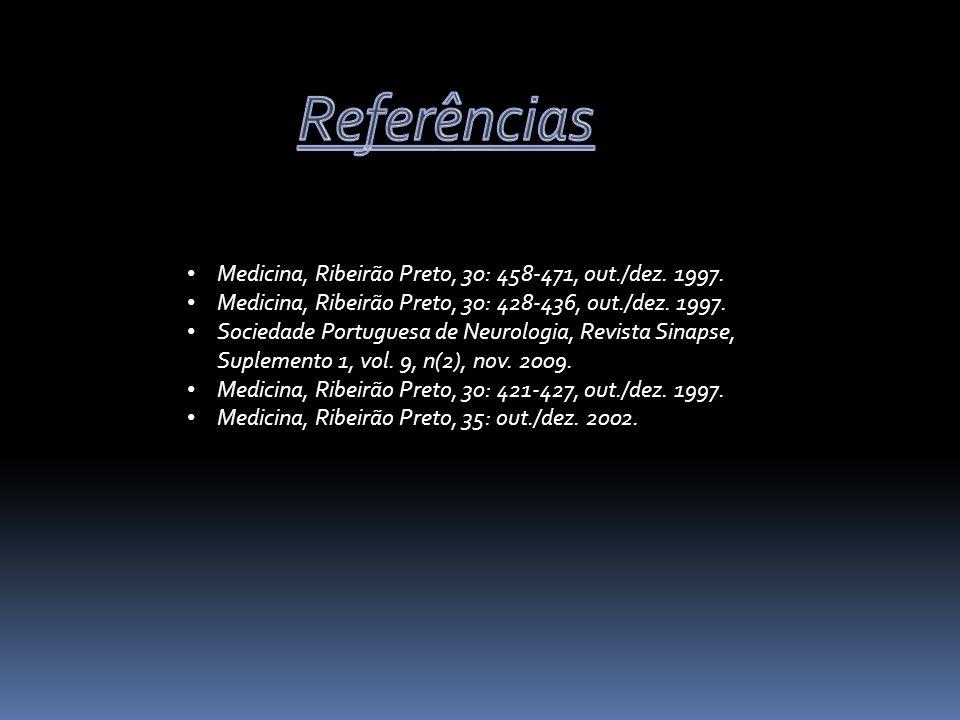 Medicina, Ribeirão Preto, 30: 458-471, out./dez. 1997. Medicina, Ribeirão Preto, 30: 428-436, out./dez. 1997. Sociedade Portuguesa de Neurologia, Revi