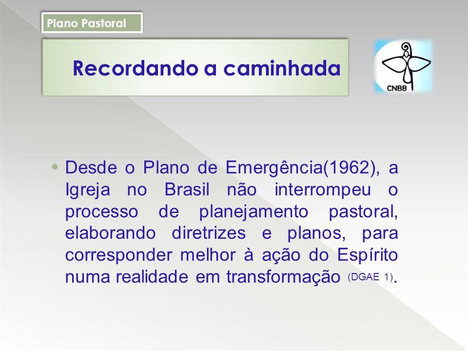 Desde o Plano de Emergência(1962), a Igreja no Brasil não interrompeu o processo de planejamento pastoral, elaborando diretrizes e planos, para corresponder melhor à ação do Espírito numa realidade em transformação (DGAE 1).