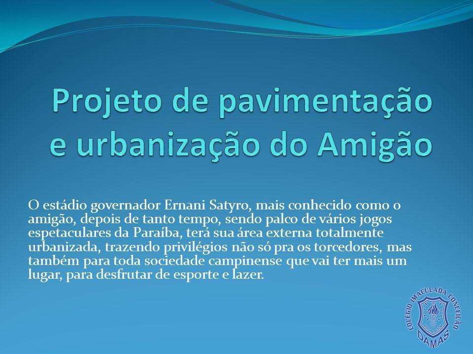 O estádio governador Ernani Satyro, mais conhecido como o amigão, depois de tanto tempo, sendo palco de vários jogos espetaculares da Paraíba, terá su