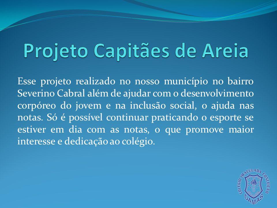 Esse projeto realizado no nosso município no bairro Severino Cabral além de ajudar com o desenvolvimento corpóreo do jovem e na inclusão social, o aju