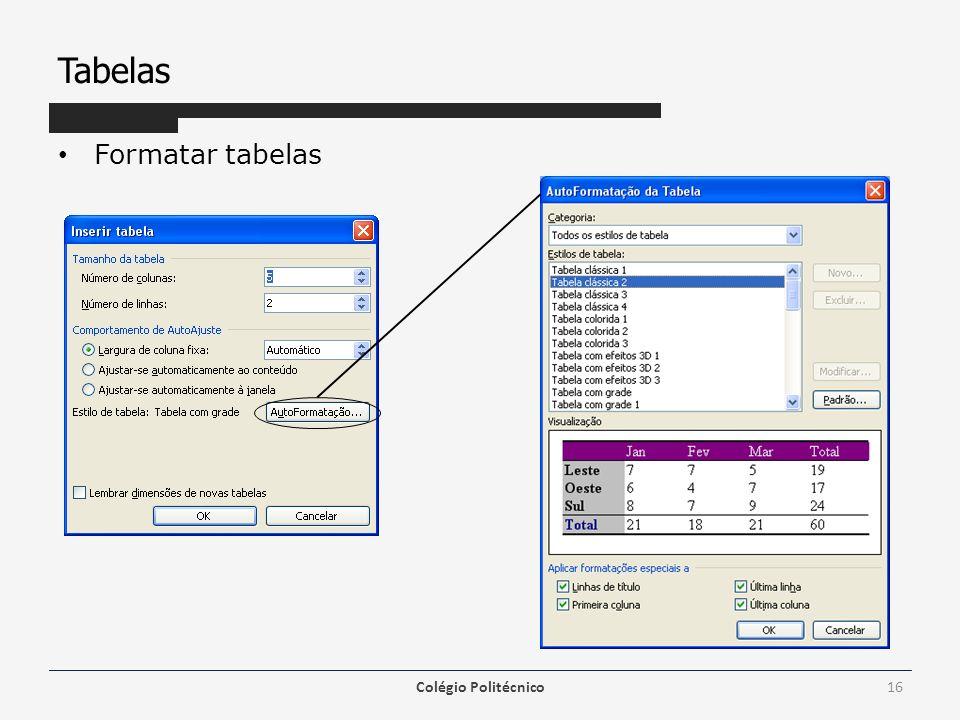 Tabelas Formatar tabelas Colégio Politécnico16
