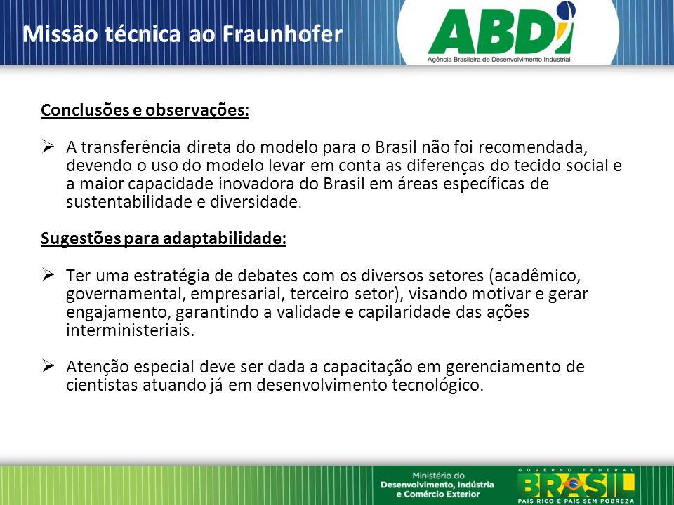 Conclusões e observações: A transferência direta do modelo para o Brasil não foi recomendada, devendo o uso do modelo levar em conta as diferenças do tecido social e a maior capacidade inovadora do Brasil em áreas específicas de sustentabilidade e diversidade.