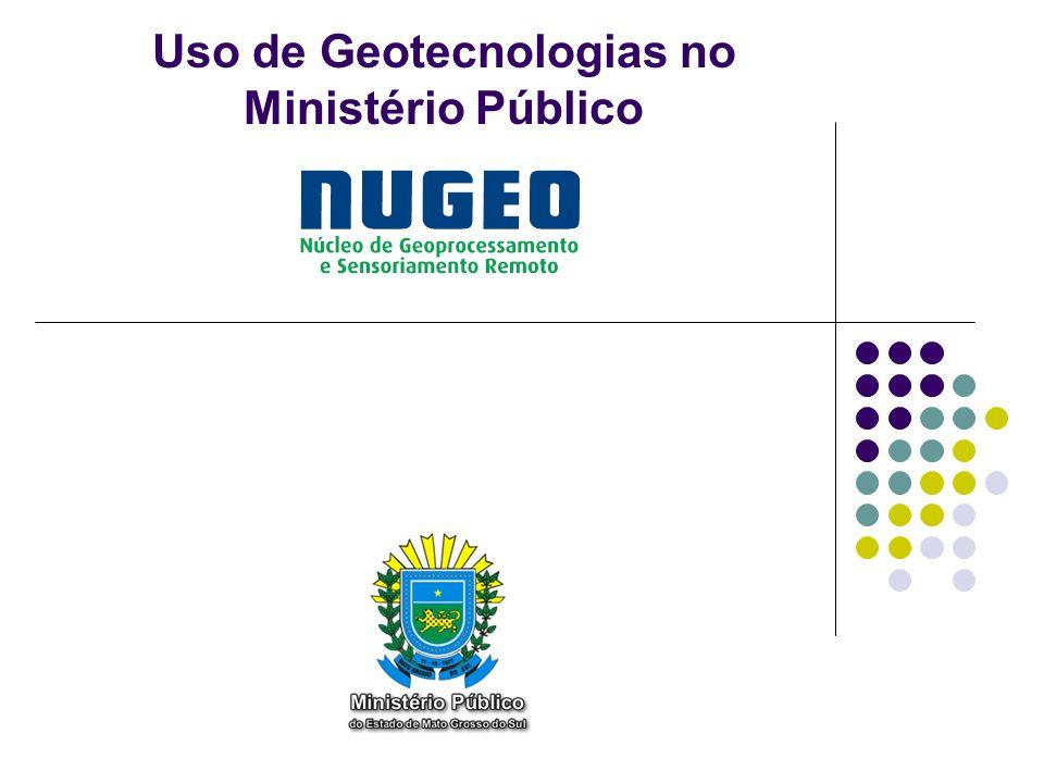 Uso de Geotecnologias no Ministério Público