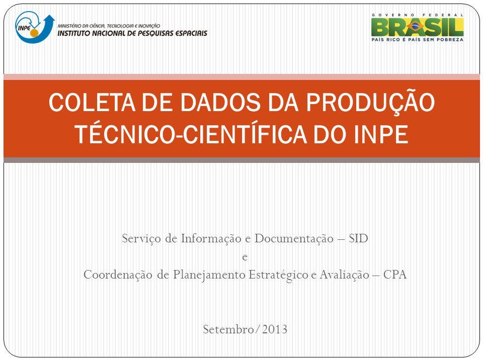 Serviço de Informação e Documentação – SID e Coordenação de Planejamento Estratégico e Avaliação – CPA Setembro/2013 COLETA DE DADOS DA PRODUÇÃO TÉCNI