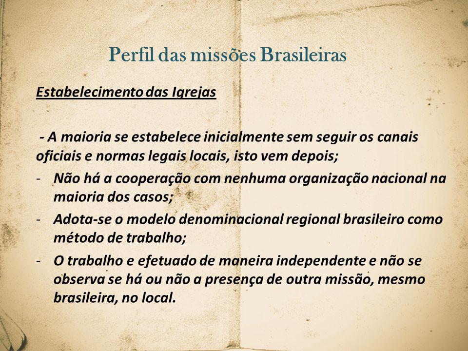 Desafios da missão brasileira Diferenças culturais; Conflito com as igrejas nacionais; Conflito com o governo, normas e leis; Conflito de gerações – pais ainda não adaptados a cultura local vs.