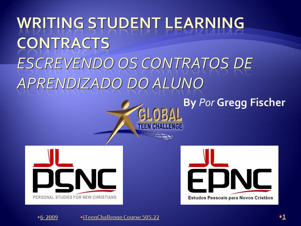 By Por Gregg Fischer 6-2009 1 iTeenChallenge Course 505.22