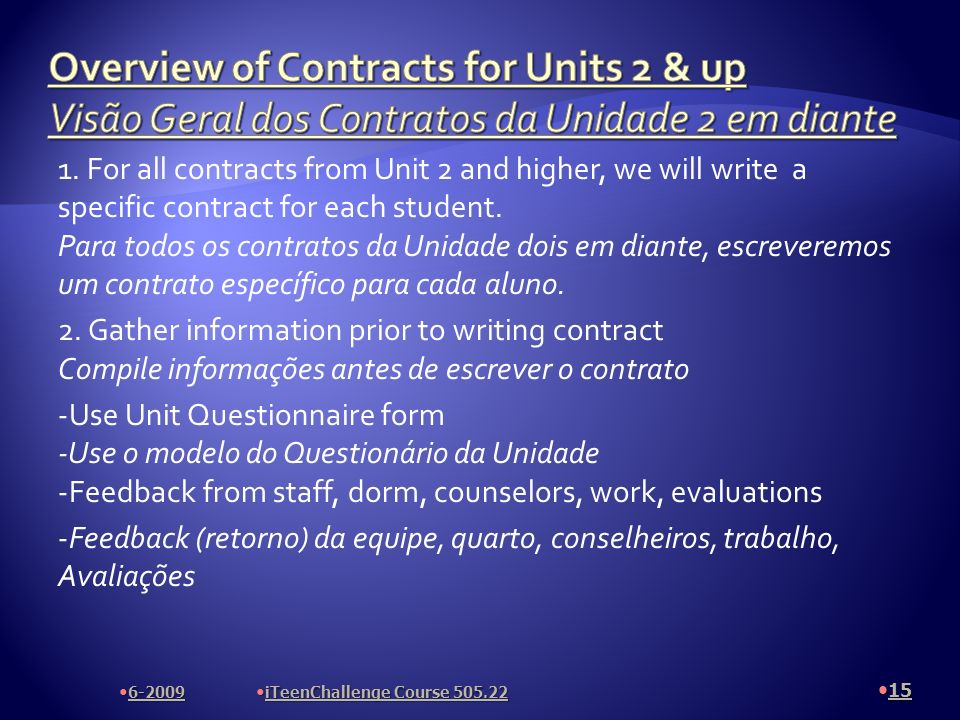 1. For all contracts from Unit 2 and higher, we will write a specific contract for each student.