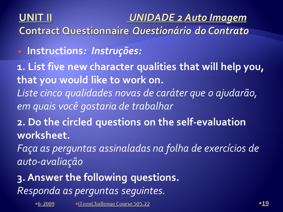 Instructions: Instruções: 1. List five new character qualities that will help you, that you would like to work on. Liste cinco qualidades novas de car