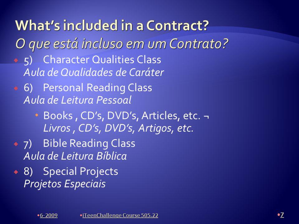 5)Character Qualities Class Aula de Qualidades de Caráter 6)Personal Reading Class Aula de Leitura Pessoal Books, CDs, DVDs, Articles, etc.
