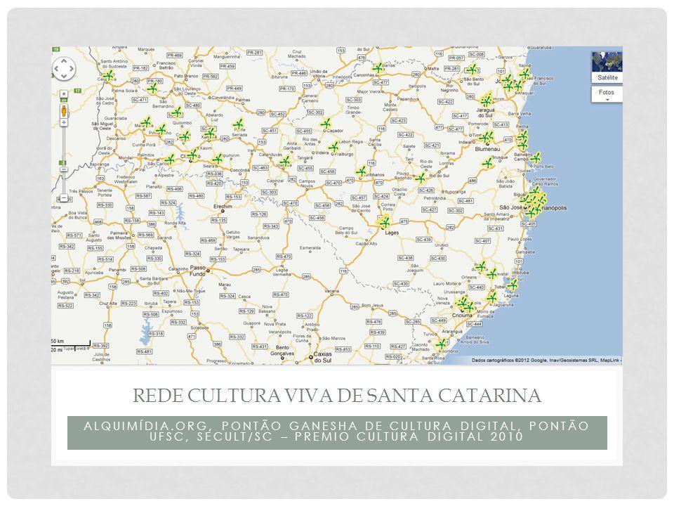 ALQUIMÍDIA.ORG, PONTÃO GANESHA DE CULTURA DIGITAL, PONTÃO UFSC, SECULT/SC – PREMIO CULTURA DIGITAL 2010 REDE CULTURA VIVA DE SANTA CATARINA