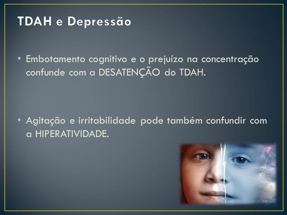Embotamento cognitivo e o prejuízo na concentração confunde com a DESATENÇÃO do TDAH.