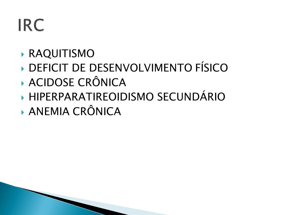 RAQUITISMO DEFICIT DE DESENVOLVIMENTO FÍSICO ACIDOSE CRÔNICA HIPERPARATIREOIDISMO SECUNDÁRIO ANEMIA CRÔNICA