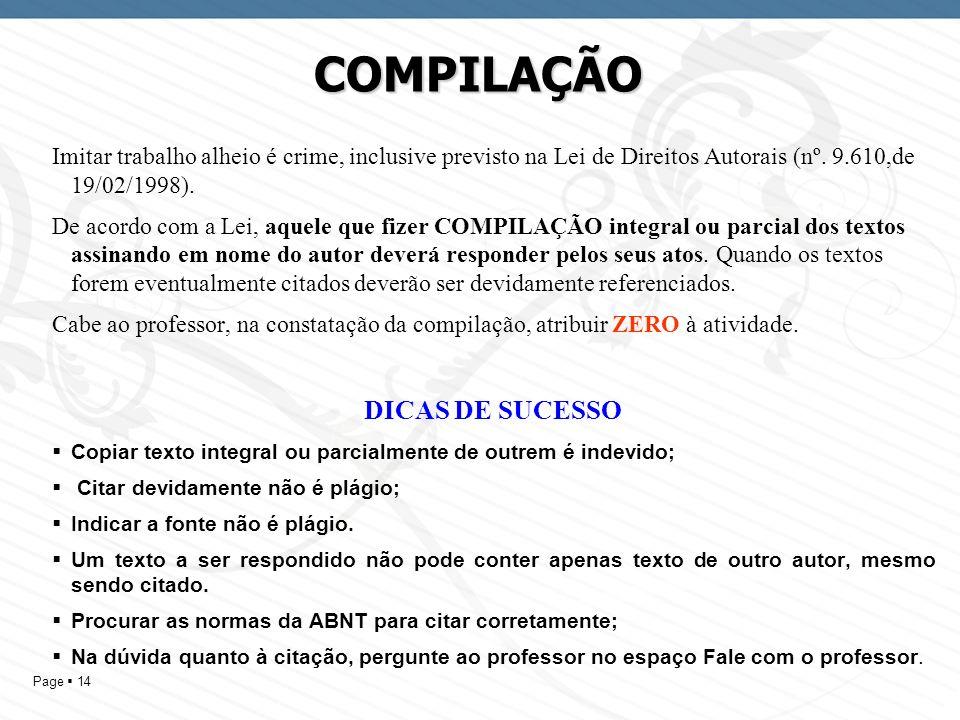 Page 14 COMPILAÇÃO Imitar trabalho alheio é crime, inclusive previsto na Lei de Direitos Autorais (nº.