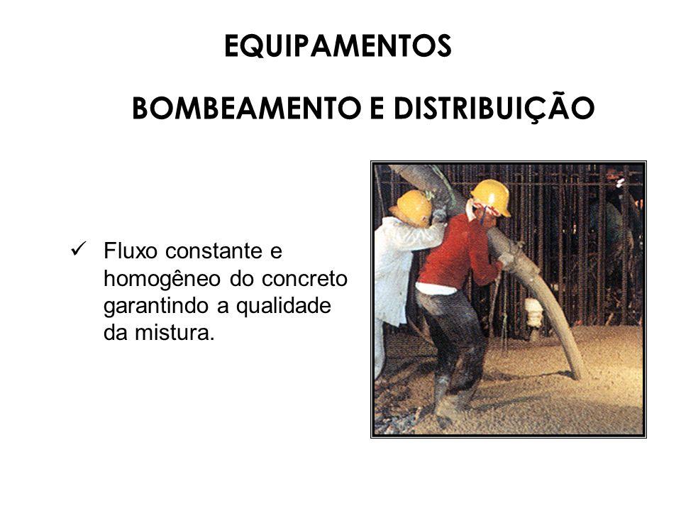 Fluxo constante e homogêneo do concreto garantindo a qualidade da mistura. EQUIPAMENTOS BOMBEAMENTO E DISTRIBUIÇÃO