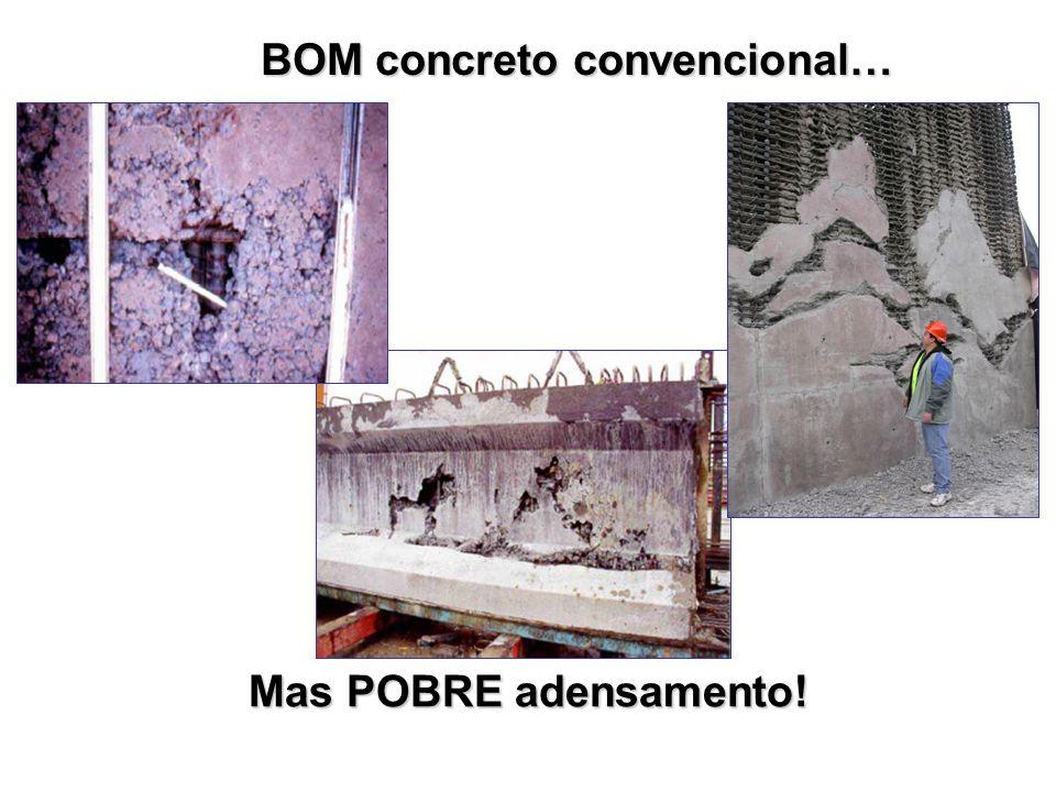 BOM concreto convencional… Mas POBRE adensamento!