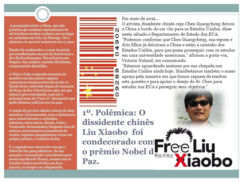 1º. Polêmica: O dissidente chinês Liu Xiaobo foi condecorado com o prêmio Nobel da Paz. A premiação irritou a China, que não permitiu que nenhum repre