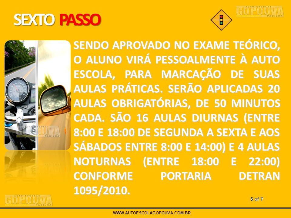 WWW.AUTOESCOLAGOPOUVA.COM.BR 7 of 7 SÉTIMO PASSO EXAME PRÁTICO DE DIREÇÃO VEICULAR.
