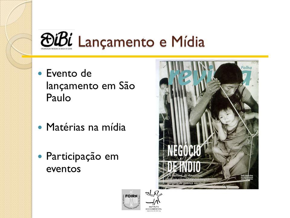 Lançamento e Mídia Evento de lançamento em São Paulo Matérias na mídia Participação em eventos