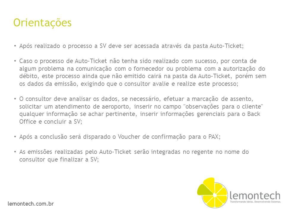lemontech.com.br Após realizado o processo a SV deve ser acessada através da pasta Auto-Ticket; Caso o processo de Auto-Ticket não tenha sido realizad