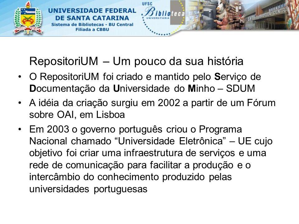 SDUM Este programa (UE) foi para a SDUM a oportunidade para implementar a idéia do repositório para a UM com o total apoio do reitor Em 2003 o projeto do RI foi submetido à reitoria e imediatamente iniciou-se os trabalhos