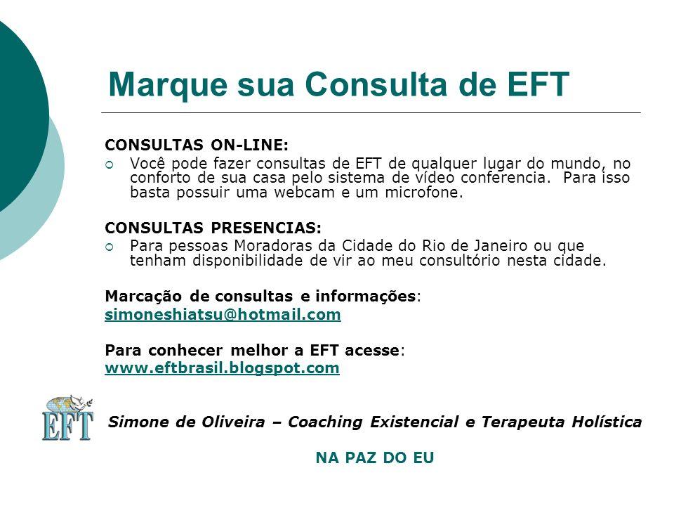 Marque sua Consulta de EFT CONSULTAS ON-LINE: Você pode fazer consultas de EFT de qualquer lugar do mundo, no conforto de sua casa pelo sistema de vídeo conferencia.
