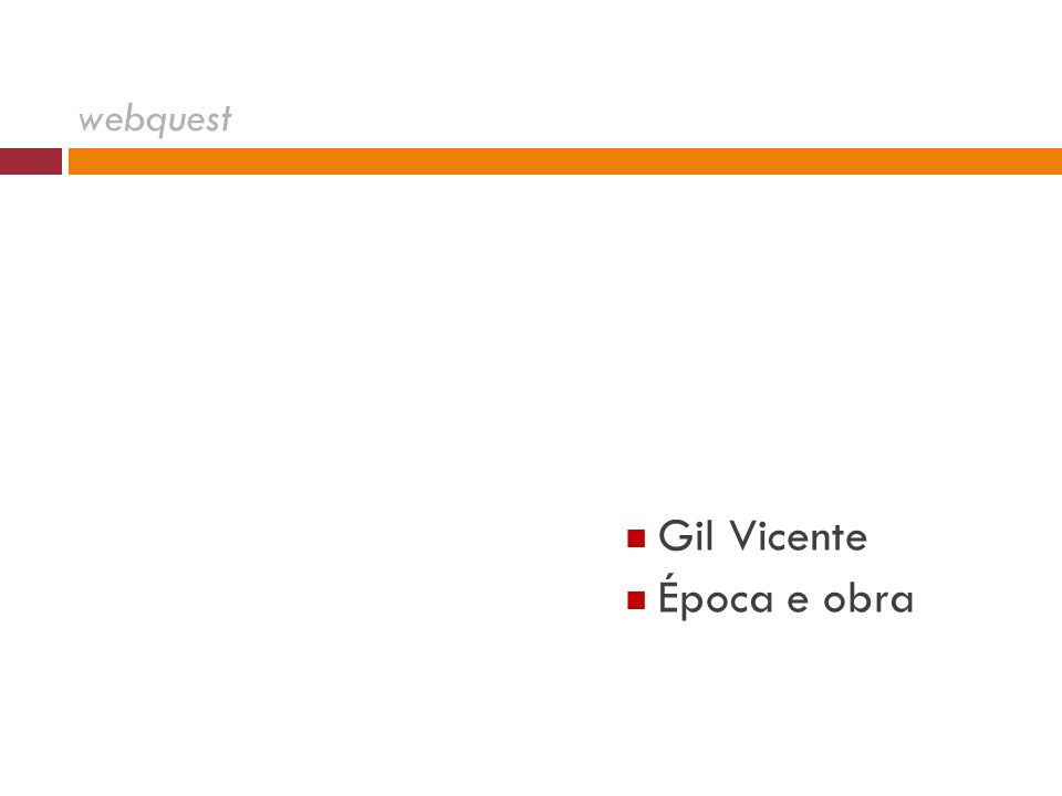 Gil Vicente Época e obra webquest