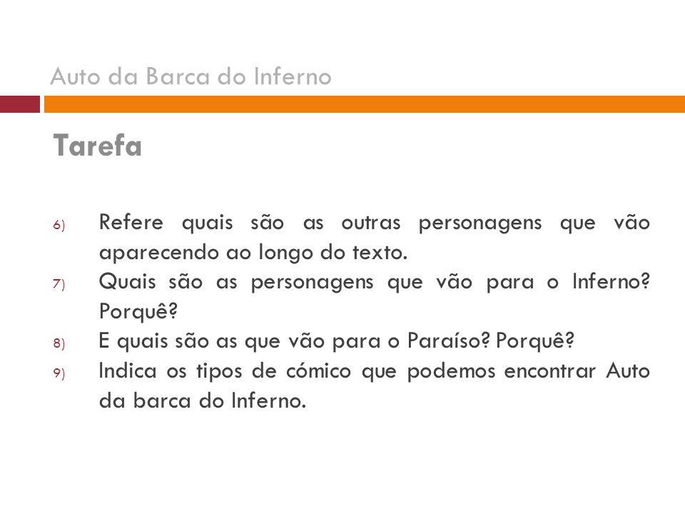 Tarefa 6) Refere quais são as outras personagens que vão aparecendo ao longo do texto.