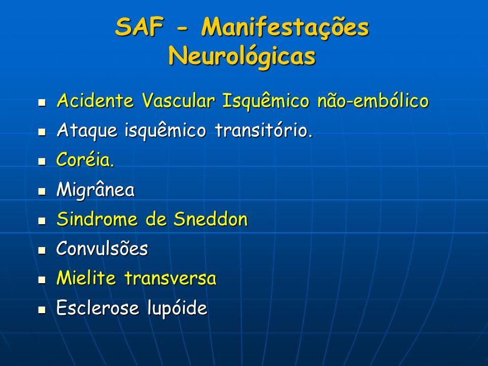 SAF - Manifestações Neurológicas Acidente Vascular Isquêmico não-embólico Acidente Vascular Isquêmico não-embólico Ataque isquêmico transitório. Ataqu