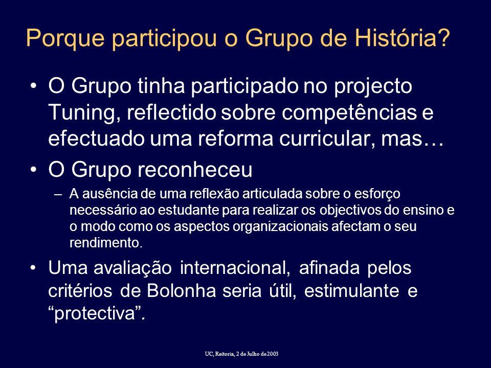 UC, Reitoria, 2 de Julho de 2003 Porque participou o Grupo de História.