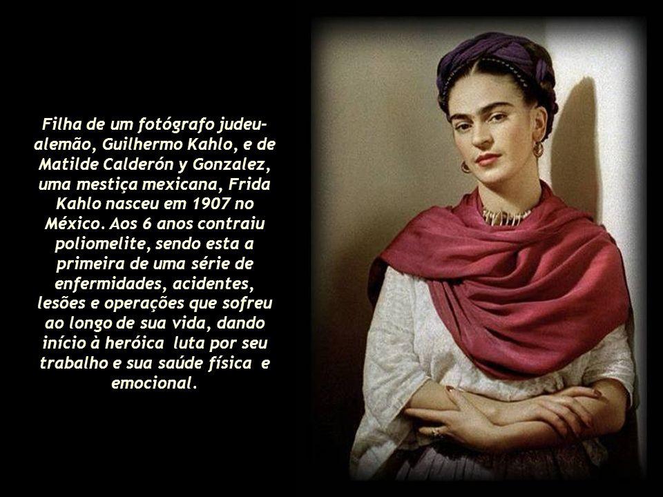 Filha de um fotógrafo judeu- alemão, Guilhermo Kahlo, e de Matilde Calderón y Gonzalez, uma mestiça mexicana, Frida Kahlo nasceu em 1907 no México.
