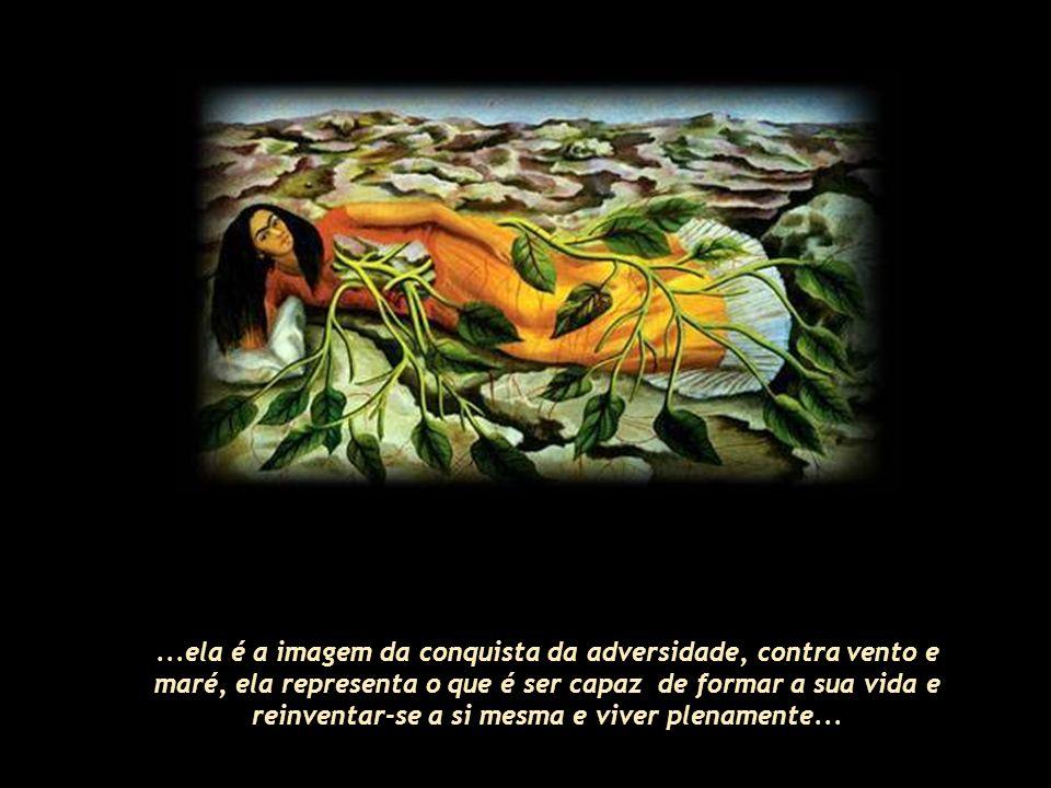 O escritor Carlos Fuentes, grande admirador de Frida disse dela uma vez: