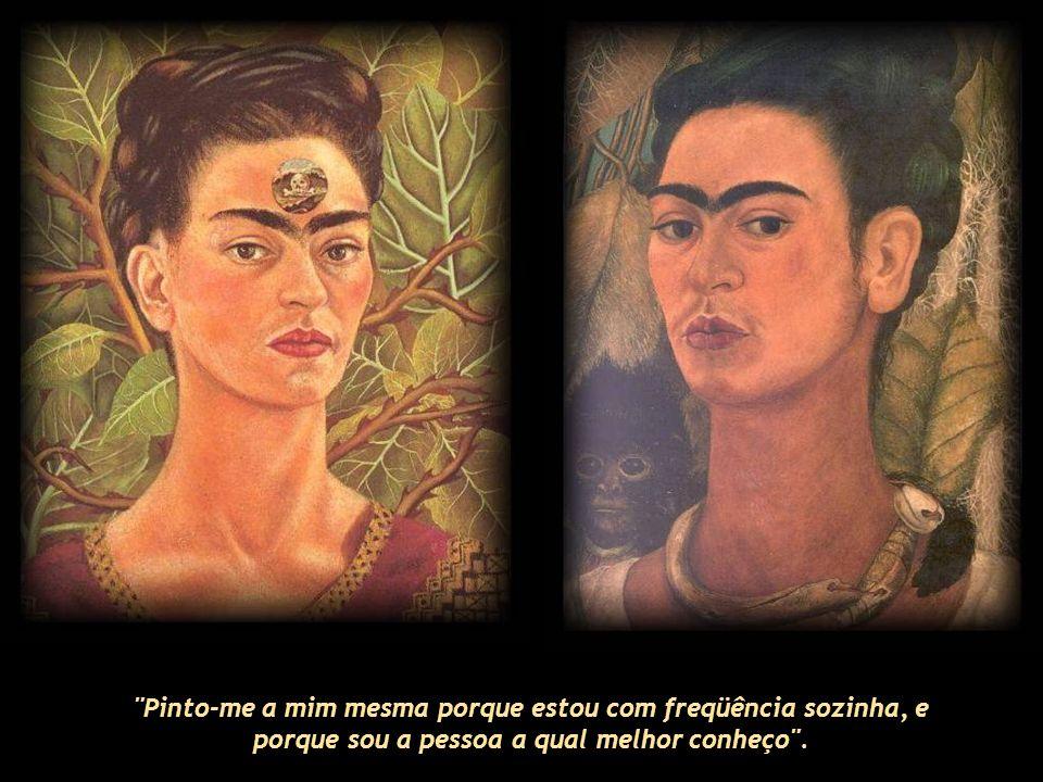 É inegável que diante de todas as adversidades e apesar da dor física e emocional que marcaram sua vida, Frida lutou por seus sonhos, pela felicidade, pela arte e pelo amor.