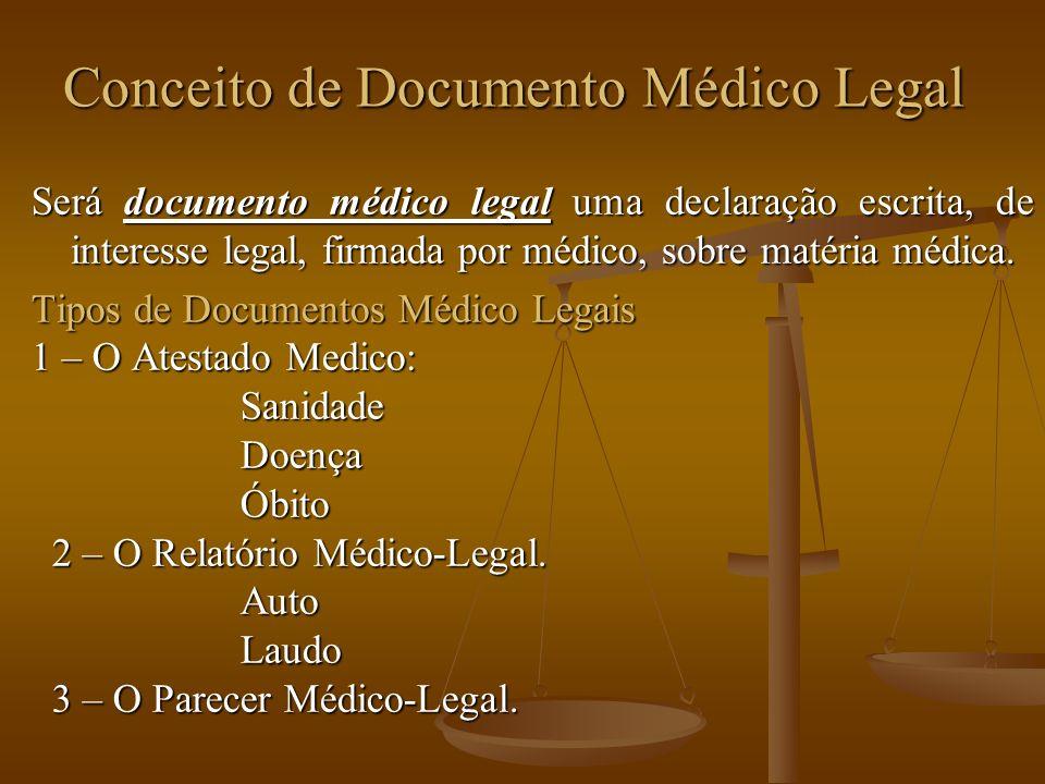 Atestado Médico Segundo SOUZA LIMA o atestado médico é definido como: Segundo SOUZA LIMA o atestado médico é definido como: a afirmação simples e por escrito de um (f)ato médico e suas conseqüências.