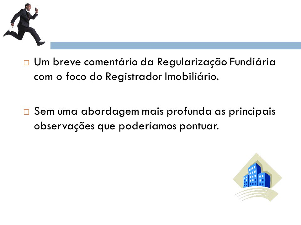 1- O QUE É A REGULARIZAÇÃO FUNDIÁRIA PARA A LEI 11.977/09.