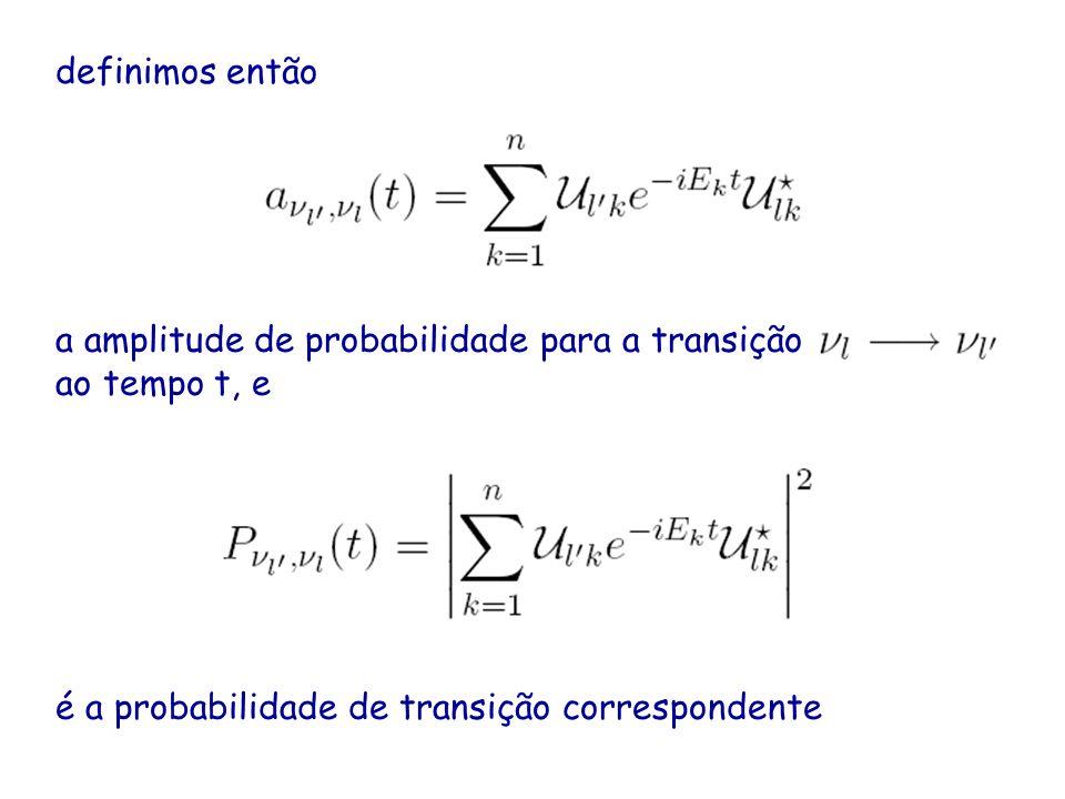 definimos então a amplitude de probabilidade para a transição ao tempo t, e é a probabilidade de transição correspondente
