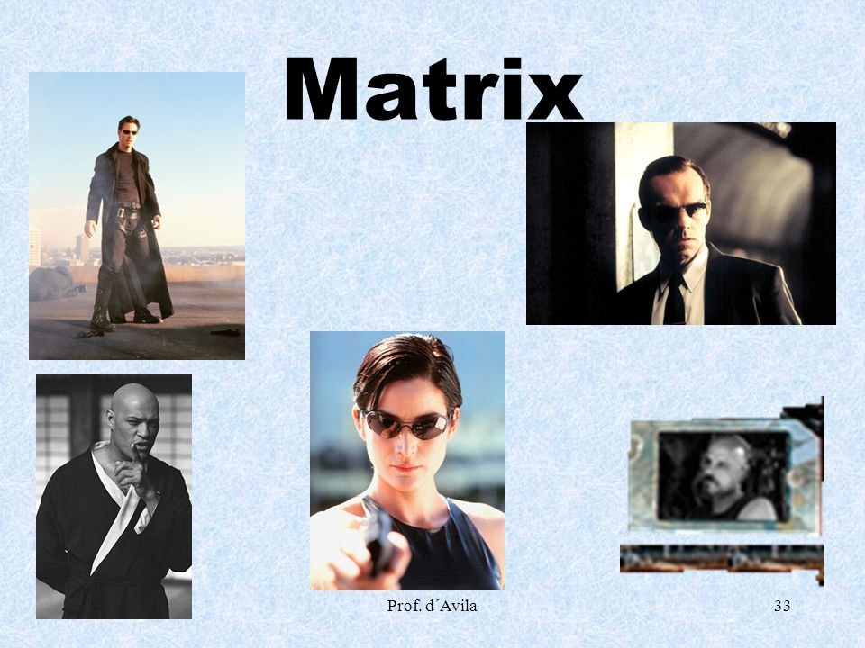 Prof. d´Avila33 Matrix