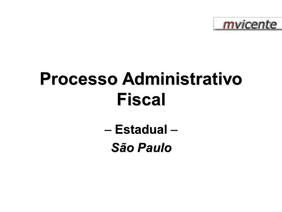 Processo Administrativo Fiscal – Estadual – São Paulo