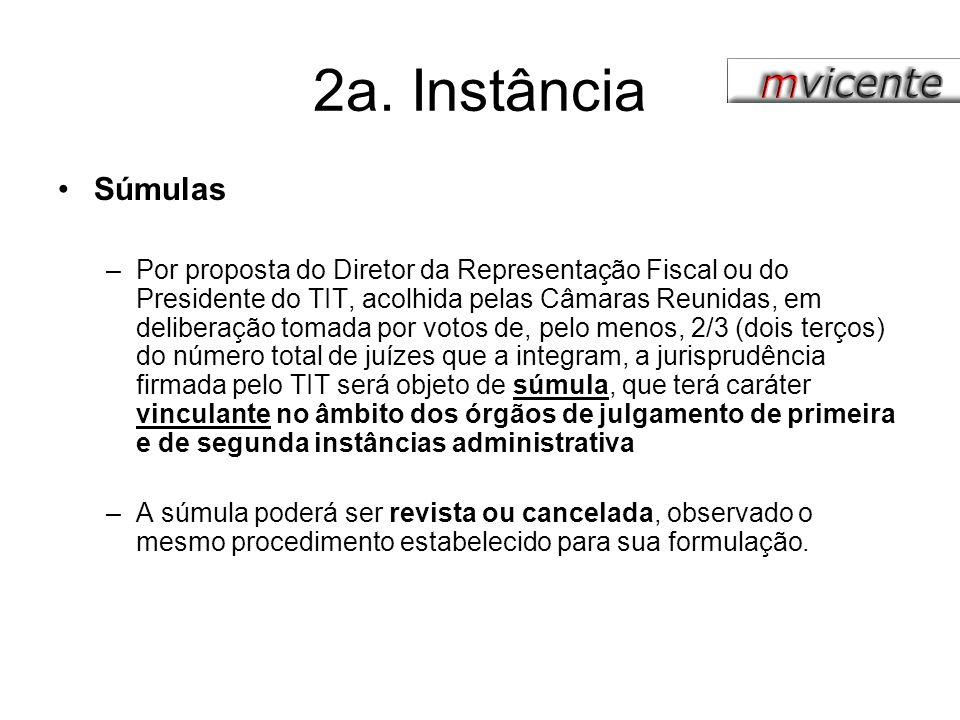 2a. Instância Súmulas –Por proposta do Diretor da Representação Fiscal ou do Presidente do TIT, acolhida pelas Câmaras Reunidas, em deliberação tomada