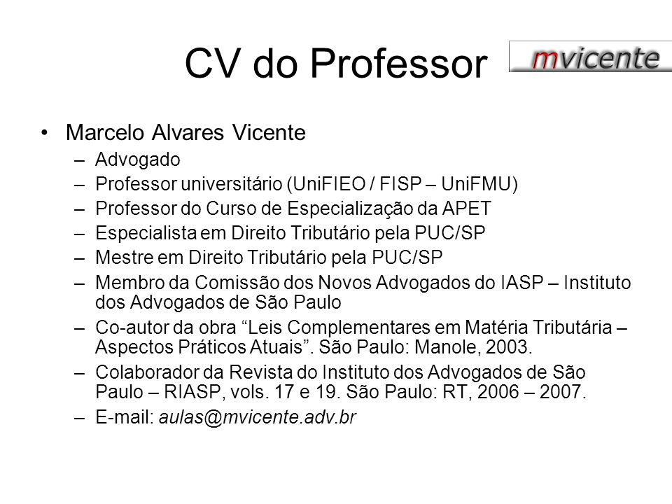 CV do Professor Marcelo Alvares Vicente –Advogado –Professor universitário (UniFIEO / FISP – UniFMU) –Professor do Curso de Especialização da APET –Es