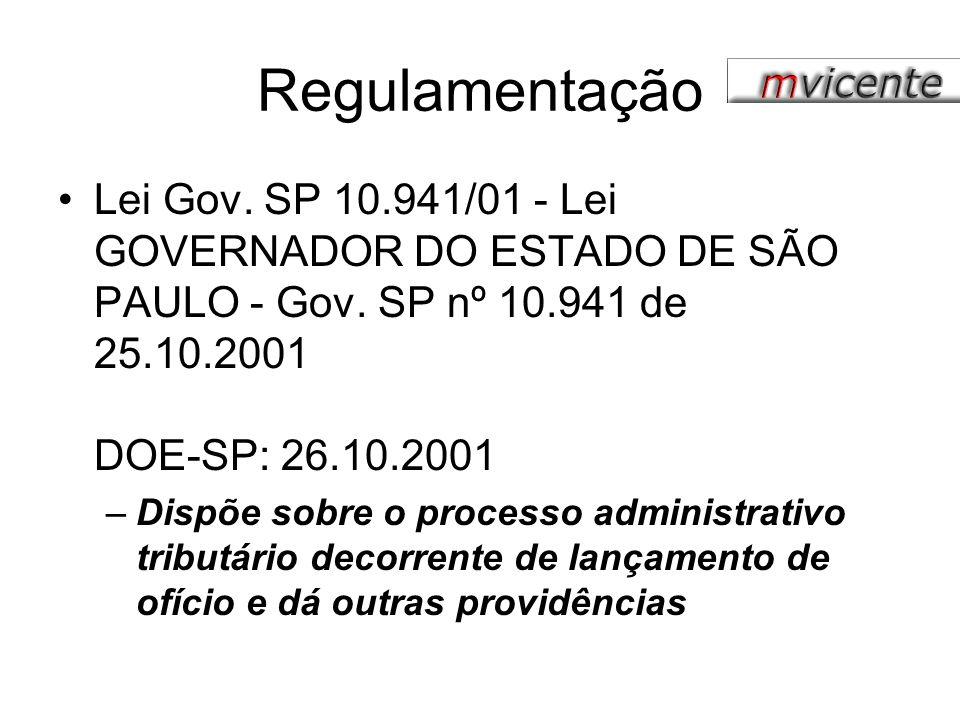 Regulamentação Lei Gov. SP 10.941/01 - Lei GOVERNADOR DO ESTADO DE SÃO PAULO - Gov. SP nº 10.941 de 25.10.2001 DOE-SP: 26.10.2001 –Dispõe sobre o proc