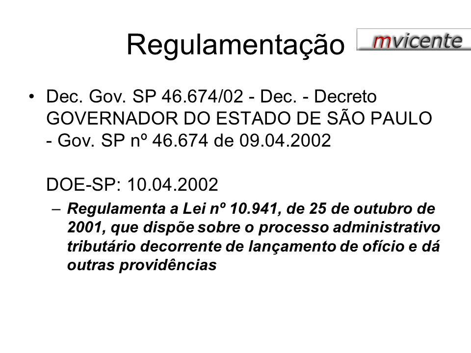 Regulamentação Dec. Gov. SP 46.674/02 - Dec. - Decreto GOVERNADOR DO ESTADO DE SÃO PAULO - Gov. SP nº 46.674 de 09.04.2002 DOE-SP: 10.04.2002 –Regulam
