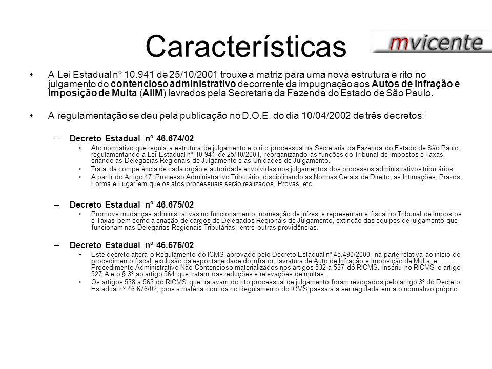 Características A Lei Estadual nº 10.941 de 25/10/2001 trouxe a matriz para uma nova estrutura e rito no julgamento do contencioso administrativo deco