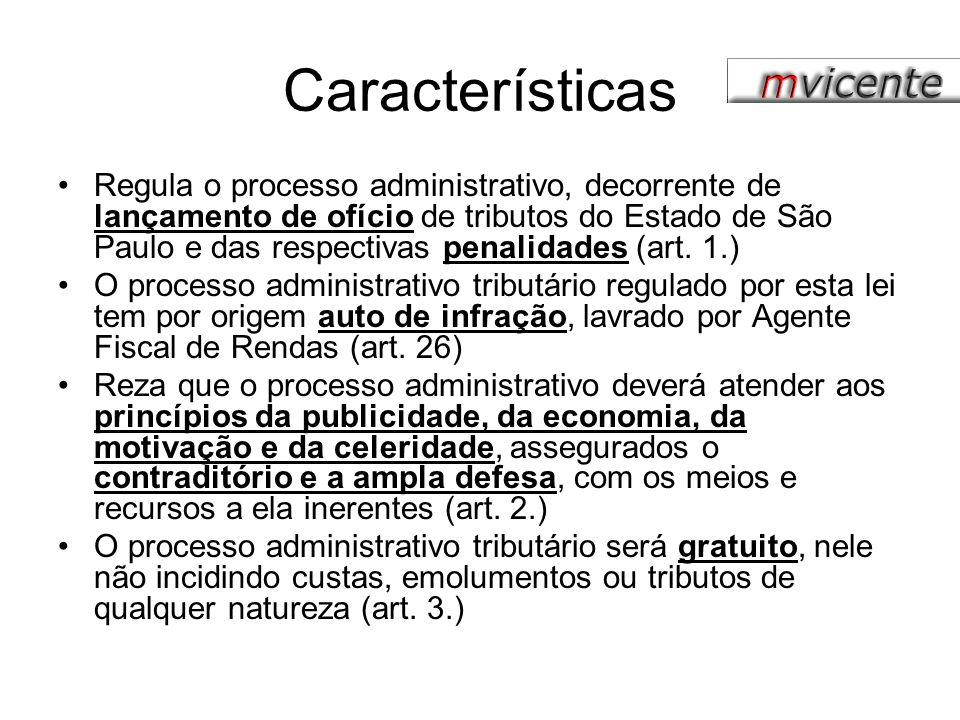 Características Regula o processo administrativo, decorrente de lançamento de ofício de tributos do Estado de São Paulo e das respectivas penalidades
